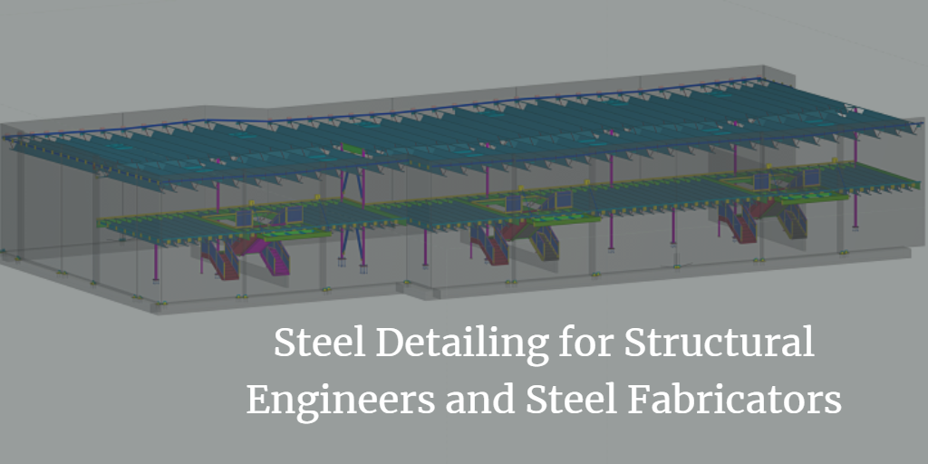 Steel Detailing for Structural Engineers